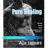 Pure Healing (Pure Ones, #1) - Aja James