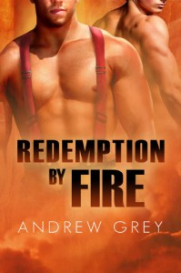 Redemption by Fire (By Fire Series) - Andrew Grey
