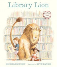 Library Lion - Michelle Knudsen, Kevin Hawkes