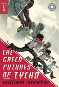 The Green Futures of Tycho - William Sleator