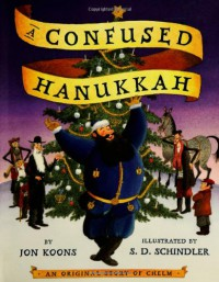 A Confused Hanukkah: An Original Story of Chelm - Jon Koons