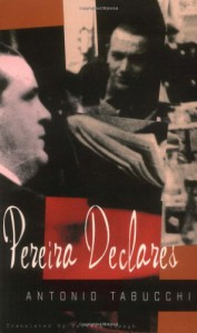 Pereira Declares: A Testimony - Antonio Tabucchi, Patrick Creagh