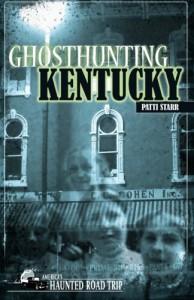 Ghosthunting Kentucky - Patti Starr, John B. Kachuba