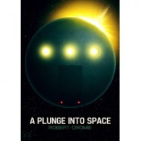 A Plunge Into Space - Robert Cromie