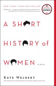 A Short History of Women - Kate Walbert