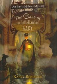 The Case of the Left-Handed Lady - Nancy Springer