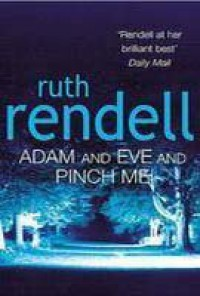 Adam And Eve And Pinch Me - Ruth Rendell