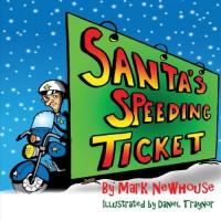 Santa's Speeding Ticket - Mark H. Newhouse, Daniel Traynor