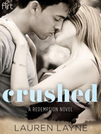Crushed (A Redemption Novel) - Lauren Layne