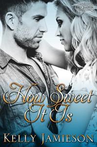 How Sweet It Is - Kelly Jamieson
