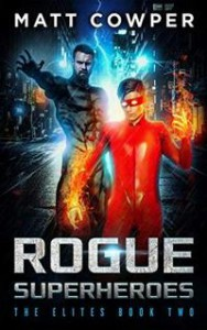 Rogue Superheroes (The Elites #2) - Matt Cowper