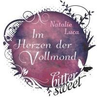 Im Herzen der Vollmond (BitterSweets) - Natalie Luca