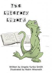 The Literary Lizard - Robin Wiesneth, Angela Yuriko Smith
