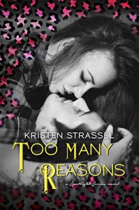 Too Many Reasons: New Adult Rock Star Romance (The Spotlight Series Book 2) - Kristen Strassel