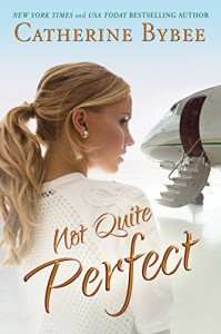 Not Quite Perfect (Not Quite Series Book 5) - Catherine Bybee