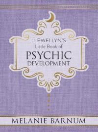 Llewellyn's Little Book of Psychic Development - Melanie Barnum
