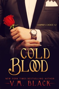 Cold Blood: Billionaire Vampire's Choice #2 - V. M. Black