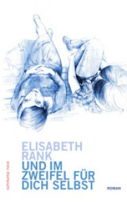 Und im Zweifel für dich selbst - Elisabeth Rank