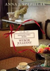 Wybór Julianny - Anna J. Szepielak
