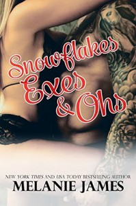 Snowflakes, Exes and Ohs - Melanie James