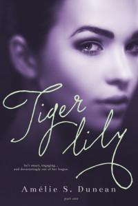 Tiger Lily - Amélie S. Duncan