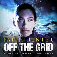 Off the Grid: A Jane Yellowrock Story - Faith Hunter, Khristine Hvam