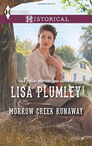 Morrow Creek Runaway (Harlequin Historical) - Lisa Plumley