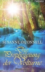 Die Prophezeiung der Volturne (Fantasy) - Susanne O'Connell