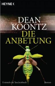 Die Anbetung: Roman (German Edition) - Bernhard Kleinschmidt, Dean Koontz