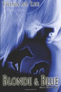 Blonde & Blue: Alexa O'Brien Huntress - Trina M Lee