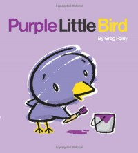Purple Little Bird - Greg E. Foley