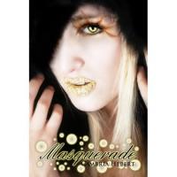Masquerade  - Cambria Hebert
