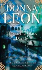 Through a Glass, Darkly (Commissario Guido Brunetti Mysteries) - Donna Leon
