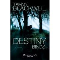 Destiny Binds (Timber Wolves Trilogy, #1) - Tammy Blackwell