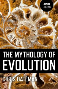 The Mythology of Evolution - Chris Bateman