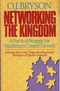 Networking The Kingdom: A Practical Strategy For Maximum Church Growth - O. J. Bryson
