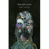 Short Dark Oracles - Sara Levine,  Olaf Hajek