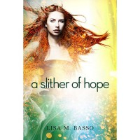 A Slither of Hope (Angel Sight, #2) - Lisa M. Basso