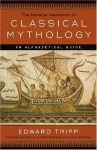 The Meridian Handbook of Classical Mythology - Edward Tripp