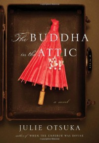 The Buddha in The Attic - Julie Otsuka
