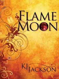 Flame Moon - K.J. Jackson
