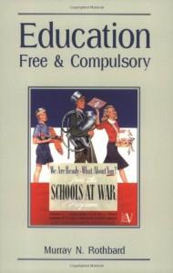 Education: Free & Compulsory - Murray N. Rothbard