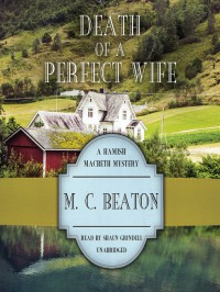 Death of a Perfect Wife  - M.C. Beaton, Shaun Grindell