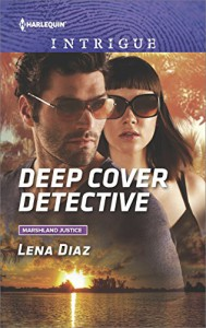 Deep Cover Detective (Marshland Justice) - Lena Diaz