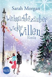 Weihnachtszauber wider Willen (New York Times Bestseller Autoren: Romance) - Sarah Morgan, Judith Heisig