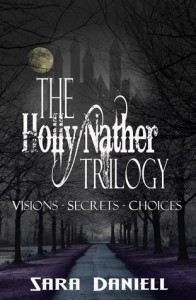 The Holly Nather Trilogy - Sara Daniell