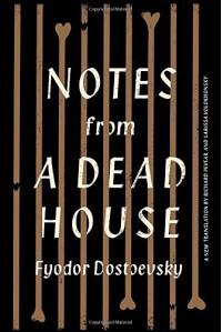 Notes from a Dead House - Richard Pevear, Larissa Volokhonsky, Fyodor  Dostoevsky