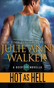 Hot as Hell (The Deep Six) - Julie Ann Walker