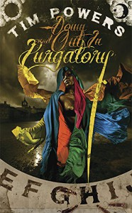 Down and Out In Purgatory - Tim Powers