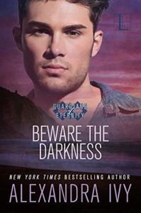 Beware the Darkness - Alexandra Ivy